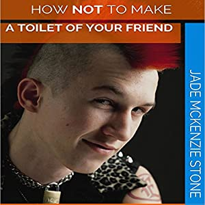 How Not to Make a Toilet of Your Friend Audiobook