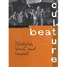 Beat Culture: Lifestyles, Icons, and Impact