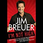 I'm Not High | Jim Breuer