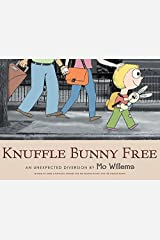 Knuffle Bunny Free: An Unexpected Diversion Paperback