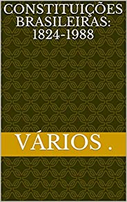 Constituições Brasileiras: 1824-1988