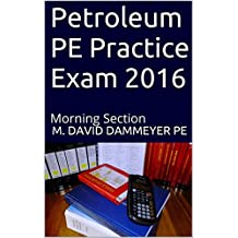Petroleum PE Practice Exam 2016: Morning Section