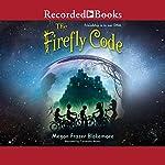 The Firefly Code | Megan Frazer Blakemore