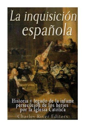 La Inquisición española: Historia y legado de la infame ...