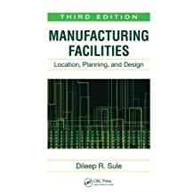 Manufacturing Facilities: Location, Planning, and Design, Third Edition (English Edition)
