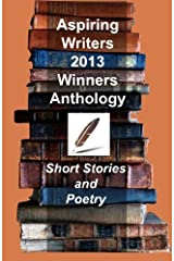Aspiring Writers 2013 Anthology Paperback