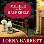 Murder on the Half Shelf: Booktown Mystery Series, Book 6 | Lorna Barrett