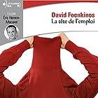 La tête de l'emploi | Livre audio Auteur(s) : David Foenkinos Narrateur(s) : Éric Herson-Macarel
