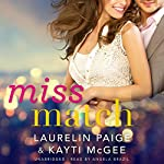 Miss Match | Laurelin McGee,Kayti McGee