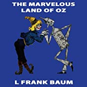 The Marvelous Land of Oz: Wizard of Oz, Book 2, Special Annotated Edition | L Frank Baum