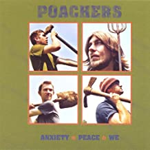 As 'poachers'- Anxiety Peace We