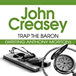 Trap the Baron: The Baron Series, Book 18 | John Creasey