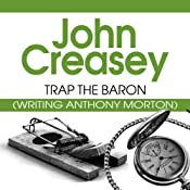 Trap the Baron: The Baron Series, Book 18 | John Creasey