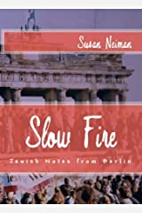 Slow Fire: Jewish Notes from Berlin (Journeys & Memoirs Series) Kindle Edition