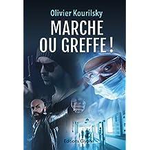 Marche ou greffe !: Un thriller médical haletant (French Edition)