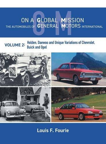 on-a-global-mission-the-automobiles-of-general-motors-international-volume-2-holden-daewoo-and-uniqu