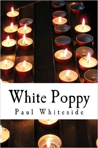 White Poppy: The Smuggler and the Whore: Mr Paul Whiteside
