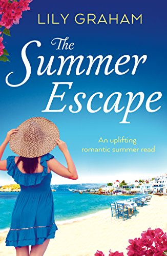The Summer Escape: An uplifting romantic summer read by [Graham, Lily]