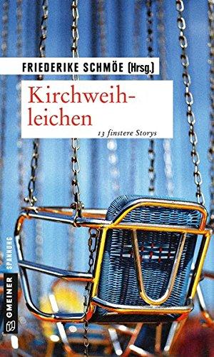 Kirchweihleichen: 13 finstere Storys (Kriminalromane im GMEINER-Verlag)