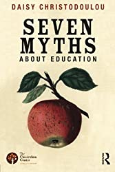 Seven Myths About Education by Daisy Christodoulou (2014-03-05)