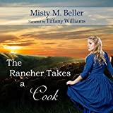 The Rancher Takes a Cook: Texas Rancher Trilogy, Book 1