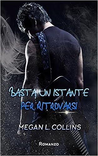 Megan L. Collins - A volte basta un istante per ritrovarsi (2016)