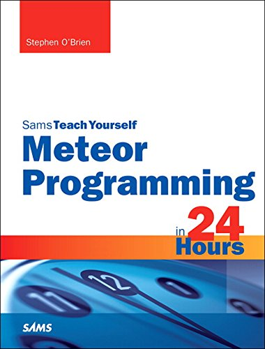 Meteor Programming in 24 Hours, Sams Teach Yourself (Teach Yourself -- Hours)
