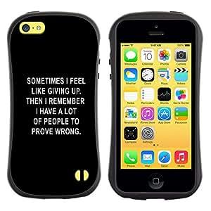 All-Round híbrido de goma duro caso cubierta protectora Accesorio Generación-I BY RAYDREAMMM - Apple iPhone 5C - Black Text Giving Up Depression Motivating