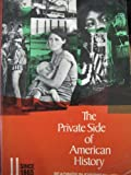 The Private Side of American History : Readings in Everyday Life, , 0155719629
