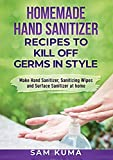 Homemade Hand Sanitizer Recipes to Kill Off Germs