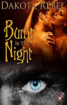 Bump in the Night (Paranormal Vampire Romance) by Dakota Rebel by [Rebel, Dakota]