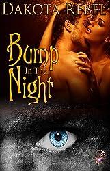 Bump in the Night (Paranormal Vampire Romance) by Dakota Rebel