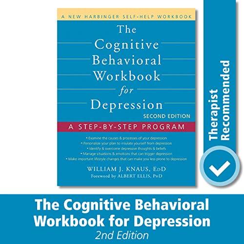 The Cognitive Behavioral Workbook for Depression: A Step-by-Step Program (A New Harbinger Self-Help Workbook)