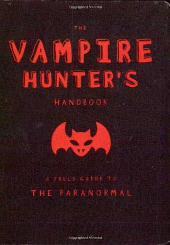 The Vampire Hunter's Handbook (Field Guides to Paranormal)