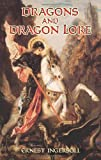 Dragons and Dragon Lore, Ernest Ingersoll, 0486440745