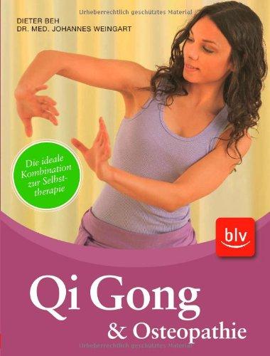 Qi Gong & Osteopathie: Die ideale Kombination zu Selbsttherapie