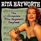 The Complete Rita Hayworth Songbook