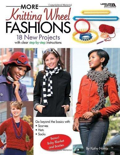 Knitting Wheel Fashions (More Knitting Wheel Fashions (Leisure Arts #4411) by Kathy Norris (2008-01-01))