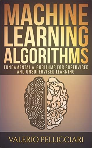 Machine Learning Fundamental Algorithms For Supervised And