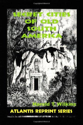 Secret Cities of Old South America: Atlantis Reprint Series