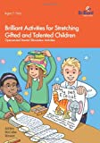 Brilliant Activities for Stretching Gifted and Talented Children, Ashley McCabe Mowat, 1905780176