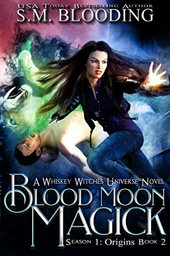 Blood Moon Magick (Whiskey Witches - Origins Book 2) ()