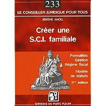 CRÉER UNE S.C.I. FAMILIALE 5ÈME ÉDITION