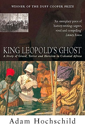 King Leopold's Ghost: A Story of Greed, Terror and Heroism ebook