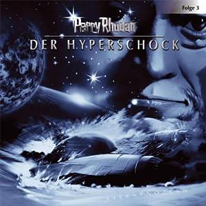 Der Hyperschock (Perry Rhodan Sternenozean 3) Hörspiel