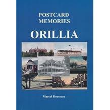 (Orillia History Book) Postcard Memories Orillia (Orillia History)