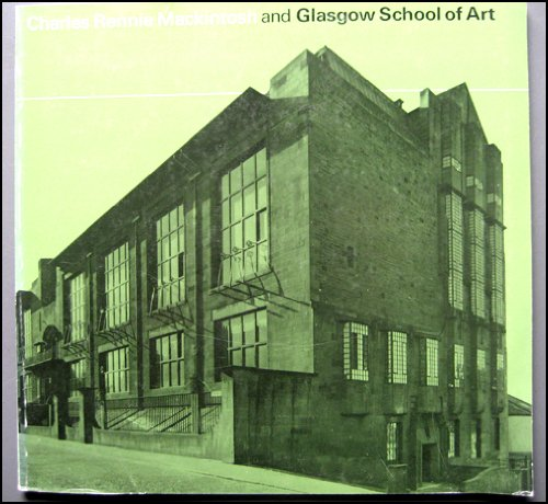 Charles Rennie Mackintosh and Glasgow School of Art