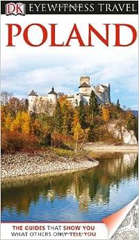 DK Eyewitness Travel Guide: Poland (DK Eyewitness Travel Guides)