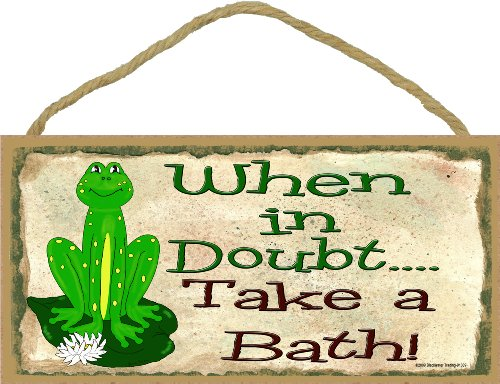 "Frog When In Doubt Take A Bath Funny Bathroom Sign Plaque Wall Decor 5""X10"""