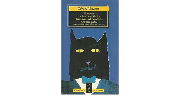 La historia de la humanidad contada por un gato: 9788420429045: Amazon.com: Books